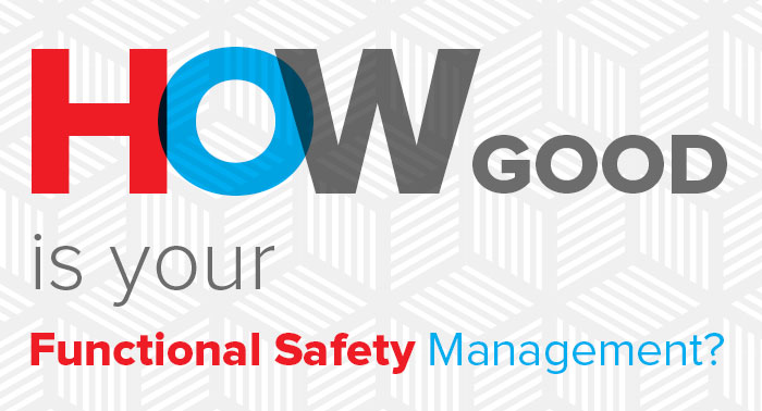 How Good Is Your Functional Safety Management?