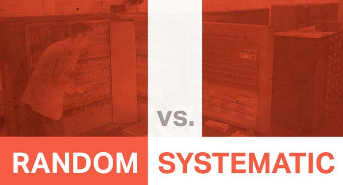 Random vs. Systematic