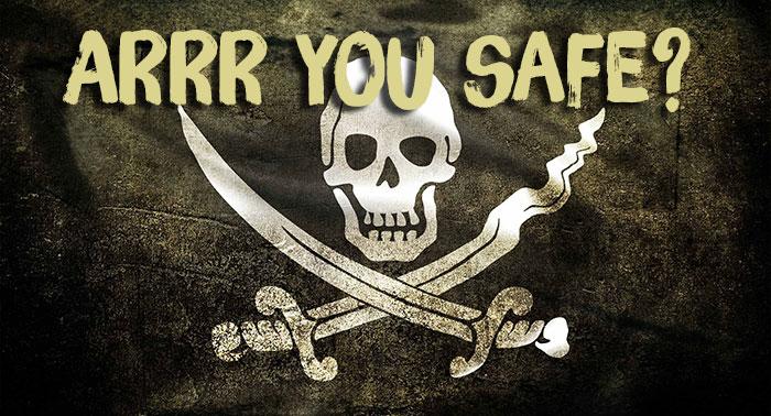Arrr you safe?