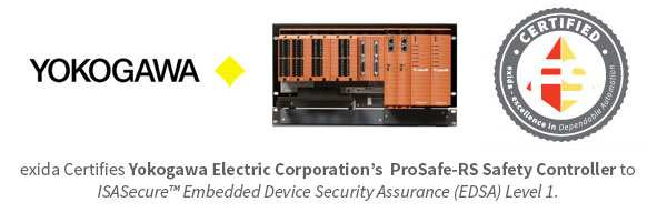 exida Certifies Yokogawa ProSafe-RS Safety Controller to ISASecure™ EDSA Level 1