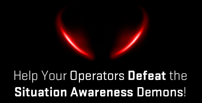 Help Your Operators Defeat the Situation Awareness Demons!