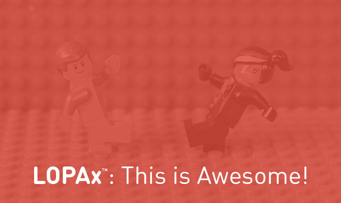 LOPAx™: This is Awesome!