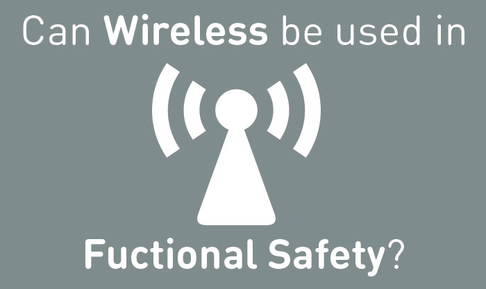 Can Wireless be used in Functional Safety?