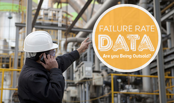 Failure Rate Data: Are You Being Outsold?