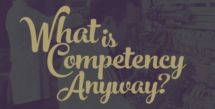 What is Competency Anyway?