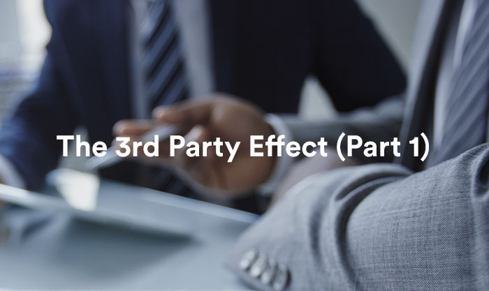 The 3rd Party Effect (Part 1)