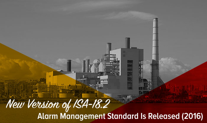 New Version of ISA-18.2 Alarm Management Standard Is Released (2016)