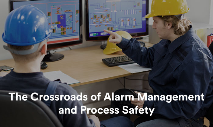 The Crossroads of Alarm Management and Process Safety