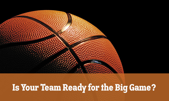 Is Your Team Ready for the Big Game?
