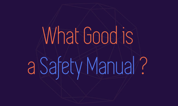 What Good is a Safety Manual?