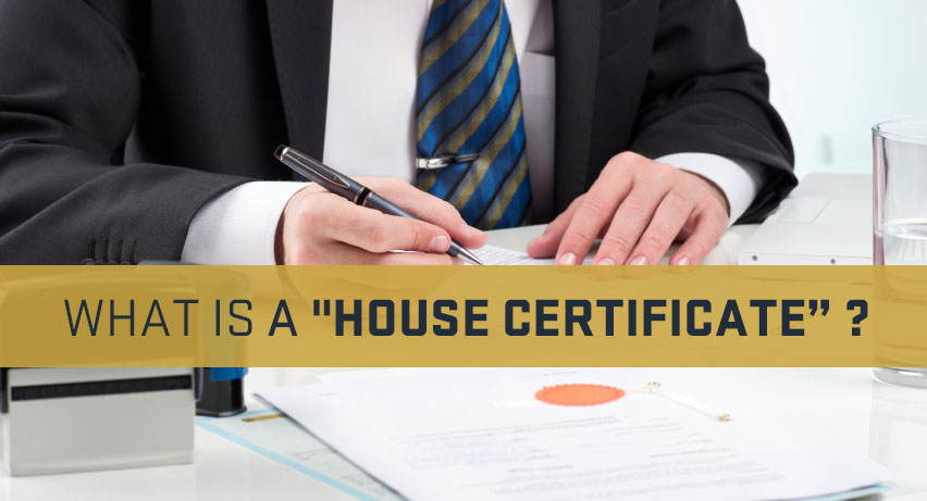 "What is a ""House Certificate?"""