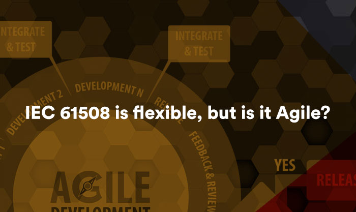 IEC 61508 is flexible, but is it Agile?