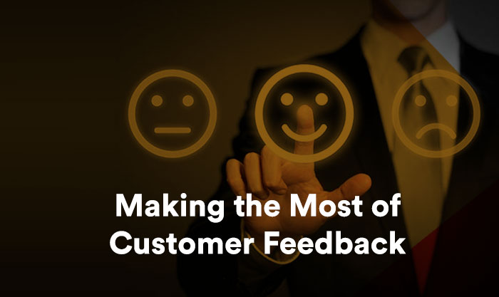 Making the Most of Customer Feedback