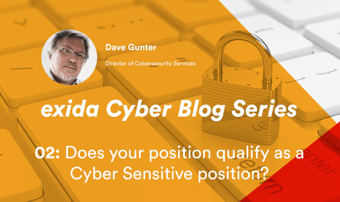 exida Cyber Blog Series: 02 - Does your position qualify as a Cyber Sensitive position?