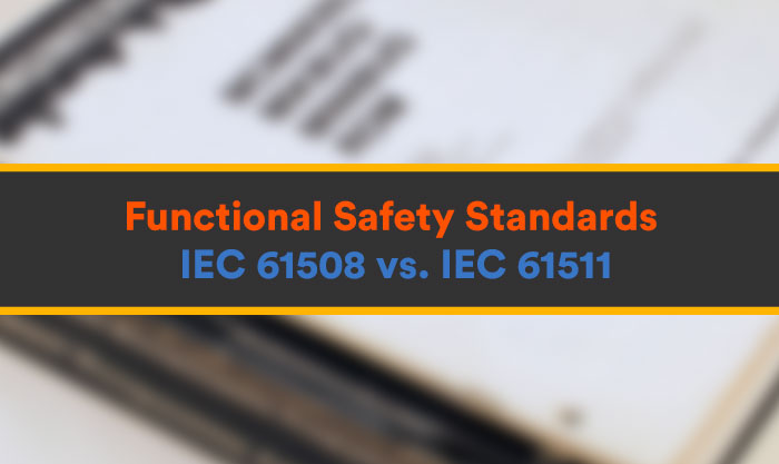 Functional Safety Standards - IEC 61508 vs. IEC 61511