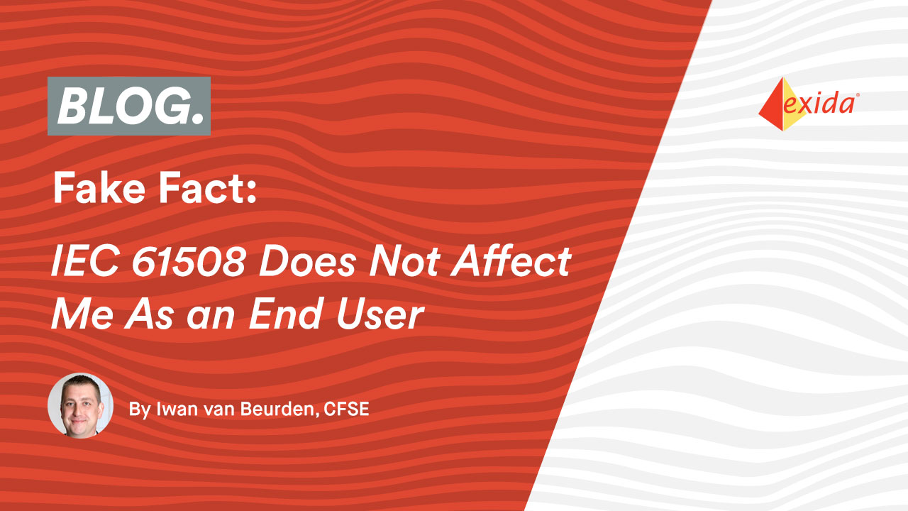 Fake Fact: IEC 61508 Does Not Affect Me As an End User