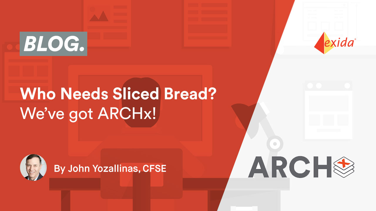 Who needs sliced bread?  We've got ARCHx!