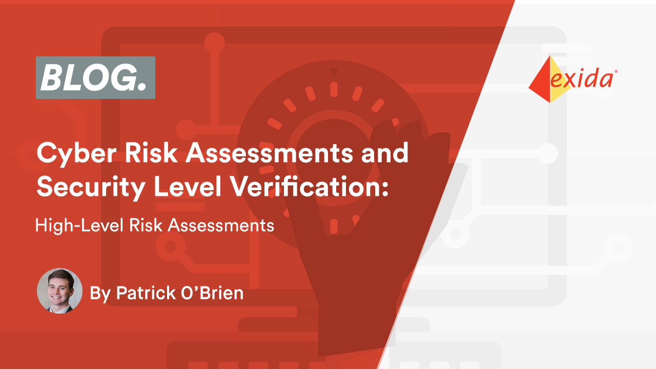 Cyber Risk Assessments and Security Level Verification: High-Level Risk Assessments (Part 1 of 3)