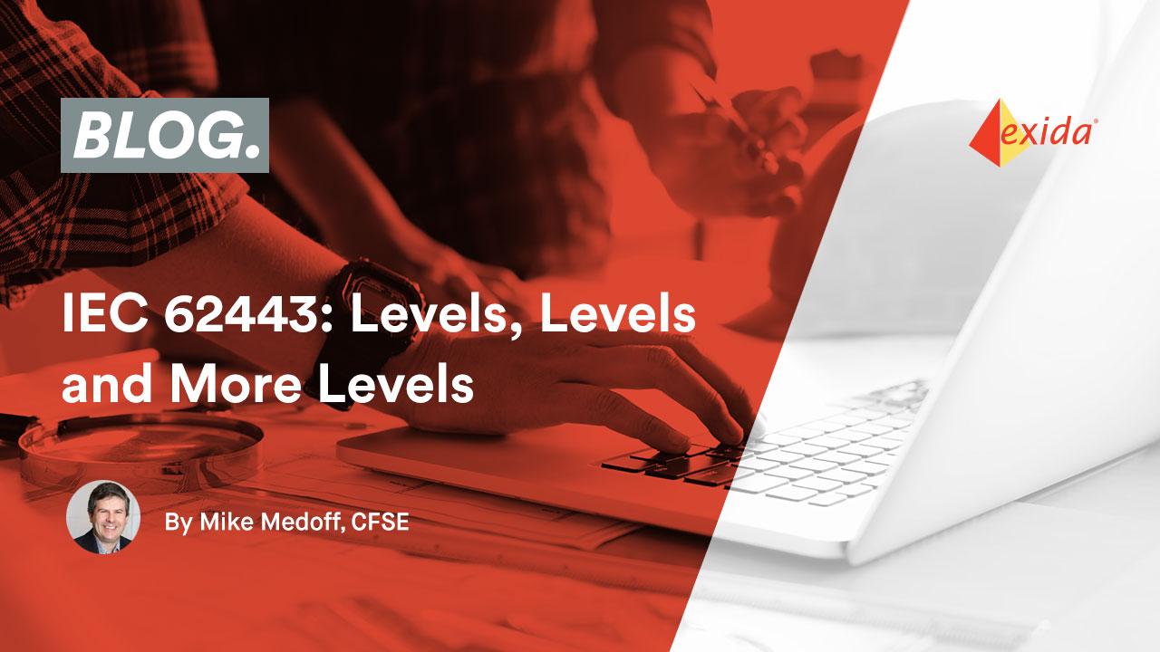 IEC 62443: Levels, Levels and More Levels
