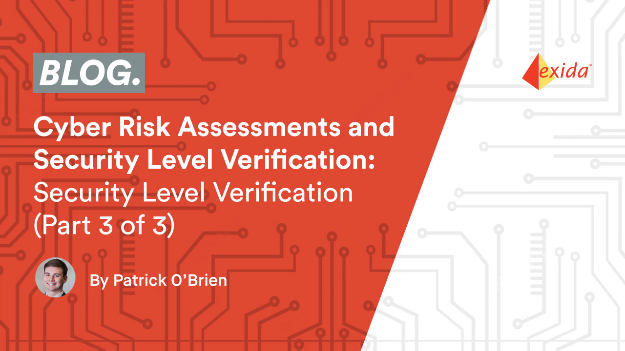Cyber Risk Assessments and Security Level Verification: Security Level Verification (Part 3 of 3)