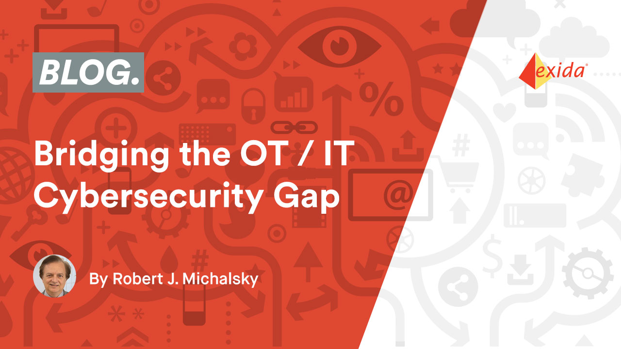 Bridging the OT / IT Cybersecurity Gap