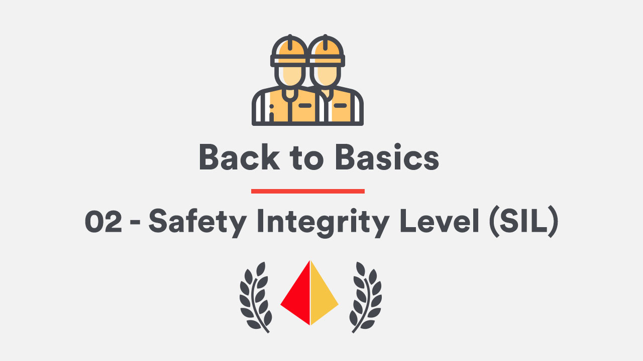 Back to Basics 02 - Safety Integrity Level (SIL)