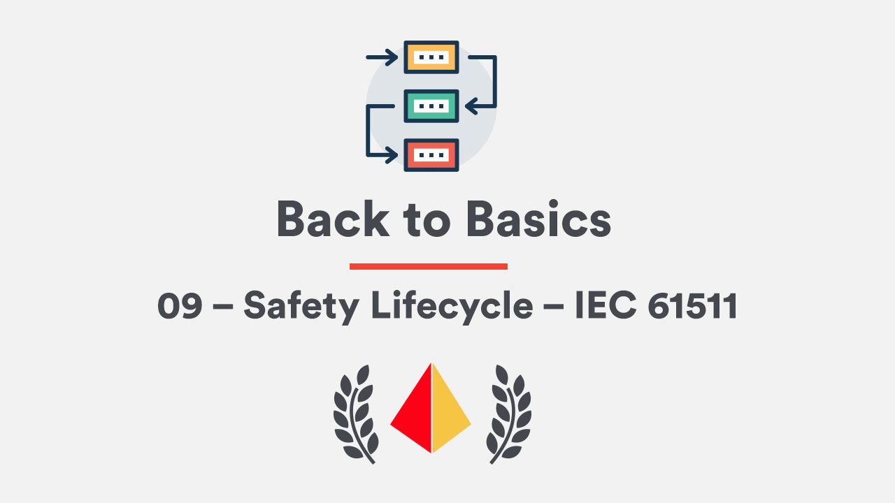 Back to Basics 09 – Safety Lifecycle – IEC 61511