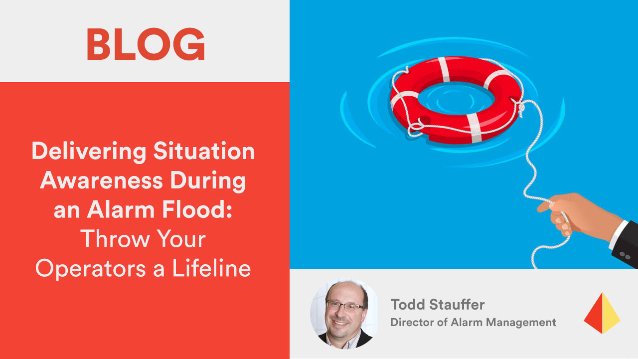 Delivering Situation Awareness During an Alarm Flood: Throw Your Operators a Lifeline