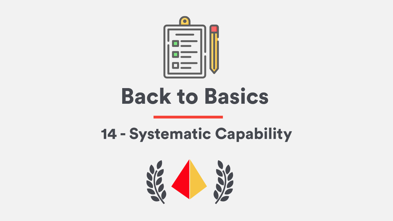 Back to Basics 14 - Systematic Capability