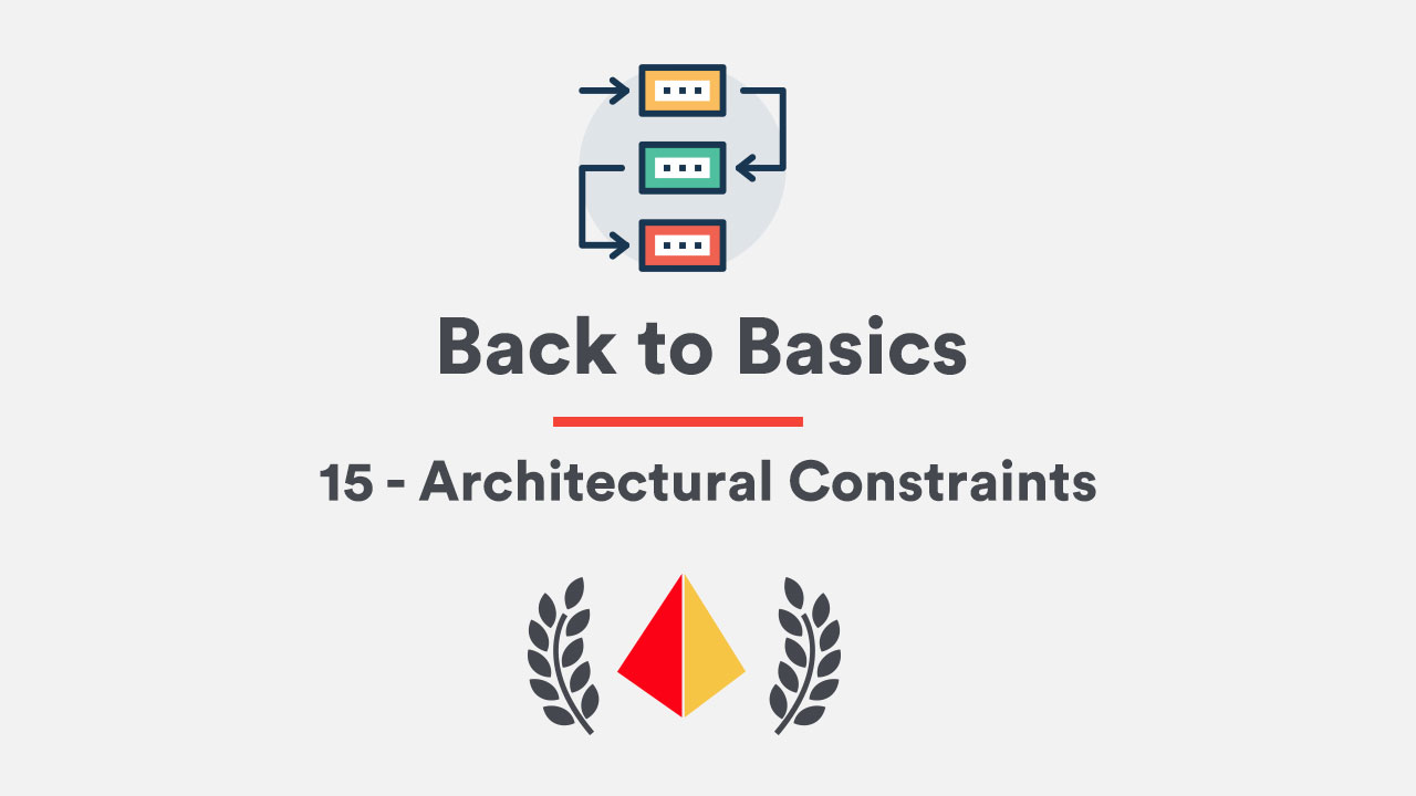 Back to Basics 15 - Architectural Constraints