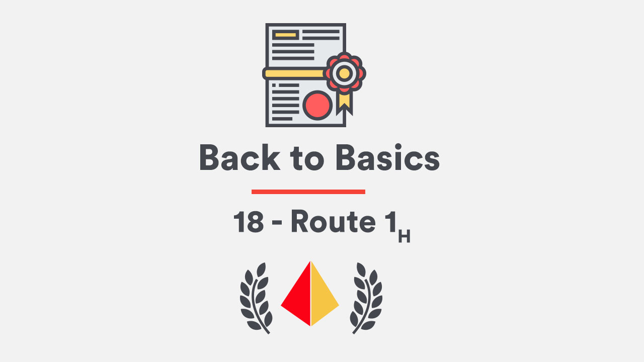 Back to the Basics 18 – Route 1H