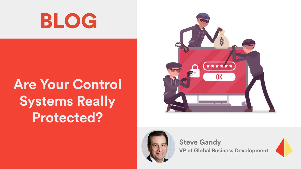 Are Your Control Systems Really Protected?
