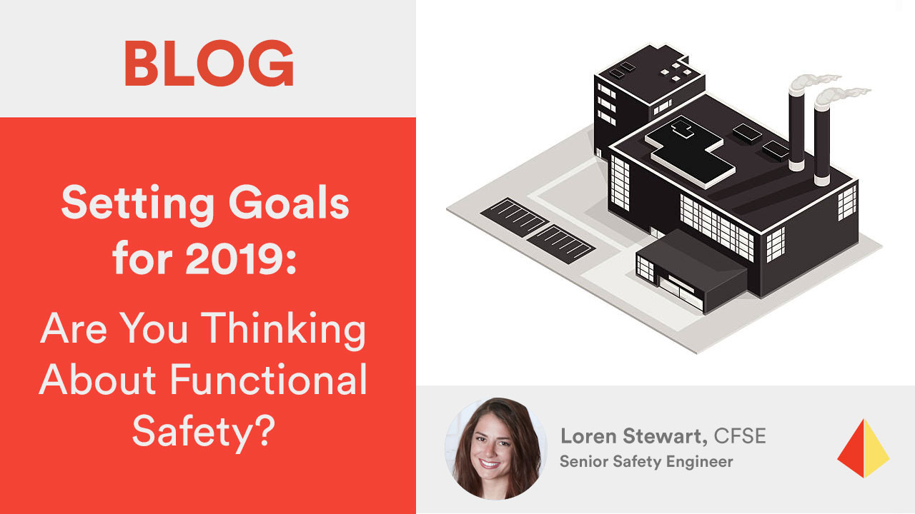 Setting Goals for 2019: Are You Thinking About Functional Safety?