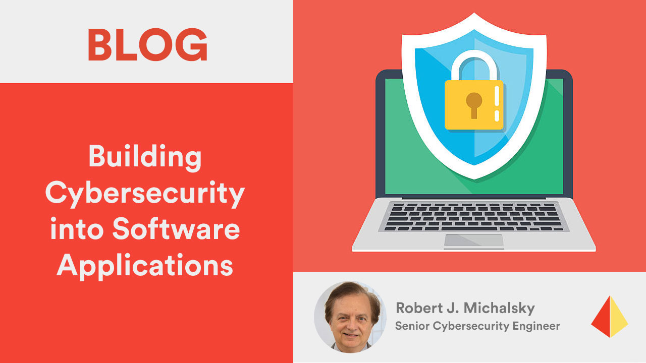 Building Cybersecurity into Software Applications