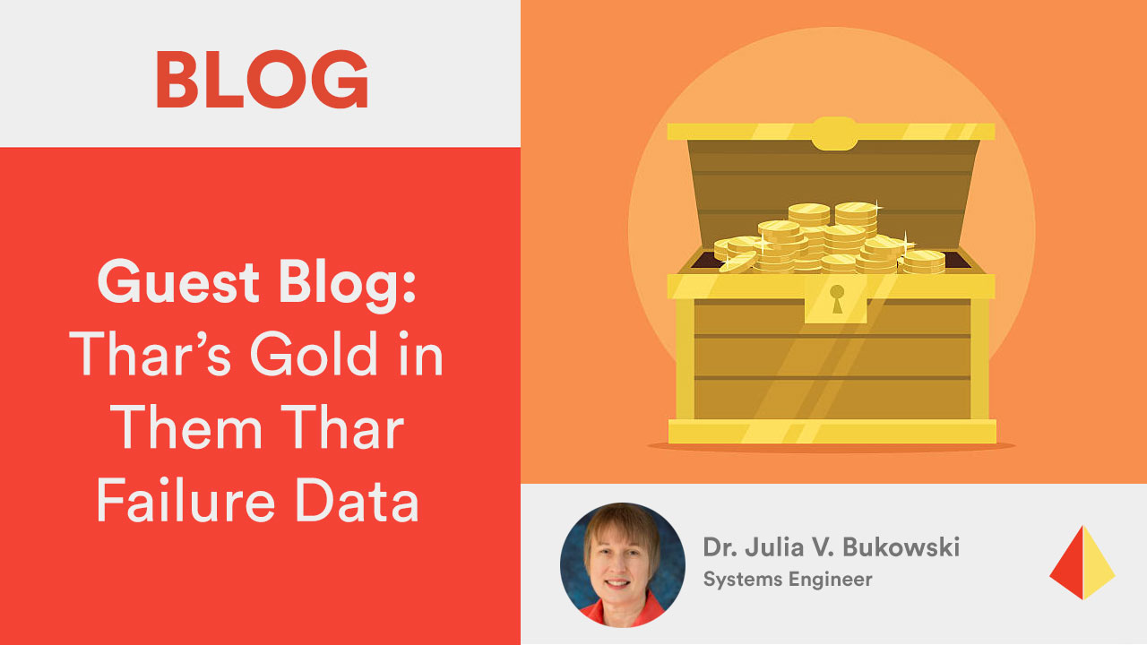Guest Blog: Thar's Gold in Them Thar Failure Data