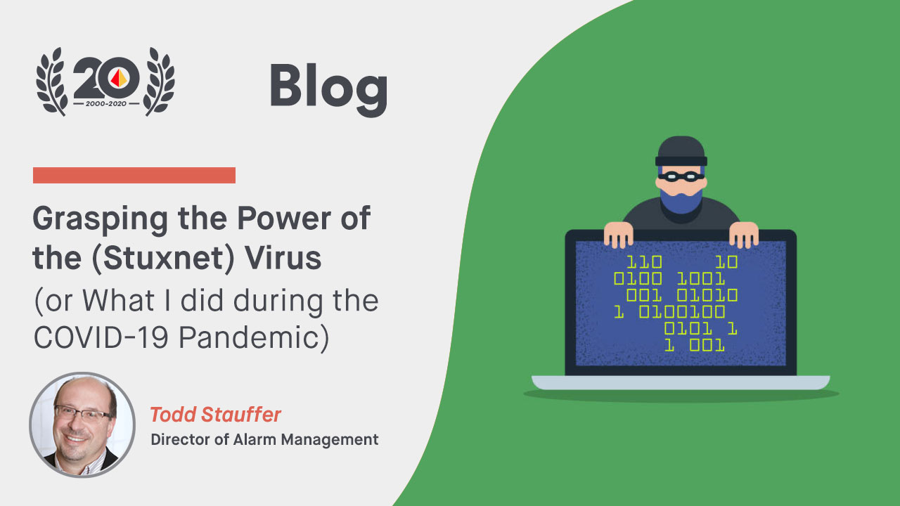 Grasping the Power of the (Stuxnet) Virus (or What I did during the COVID-19 Pandemic)