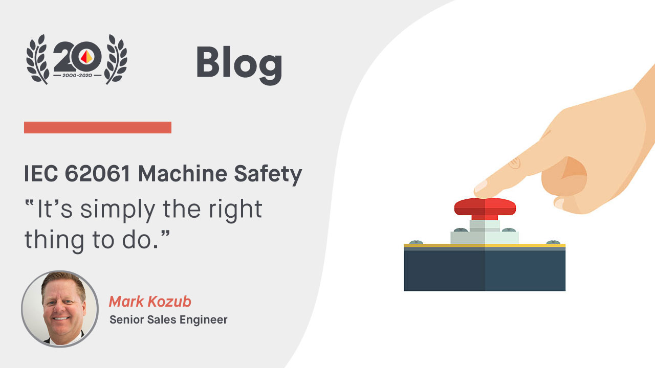"IEC 62061 Machine Safety: ""It's simply the right thing to do"""
