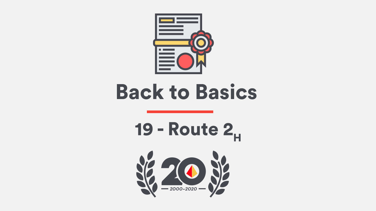 Back to Basics 19 – Route 2H