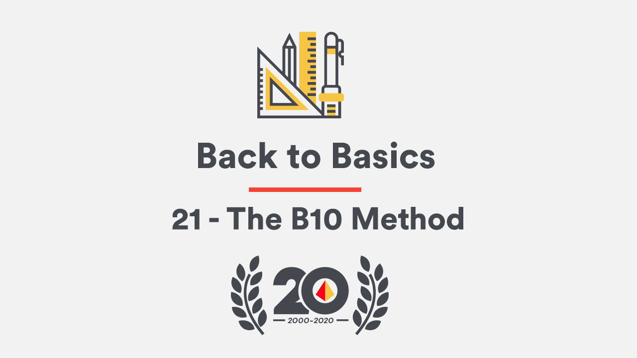 Back to Basics 21 – The B10 Method