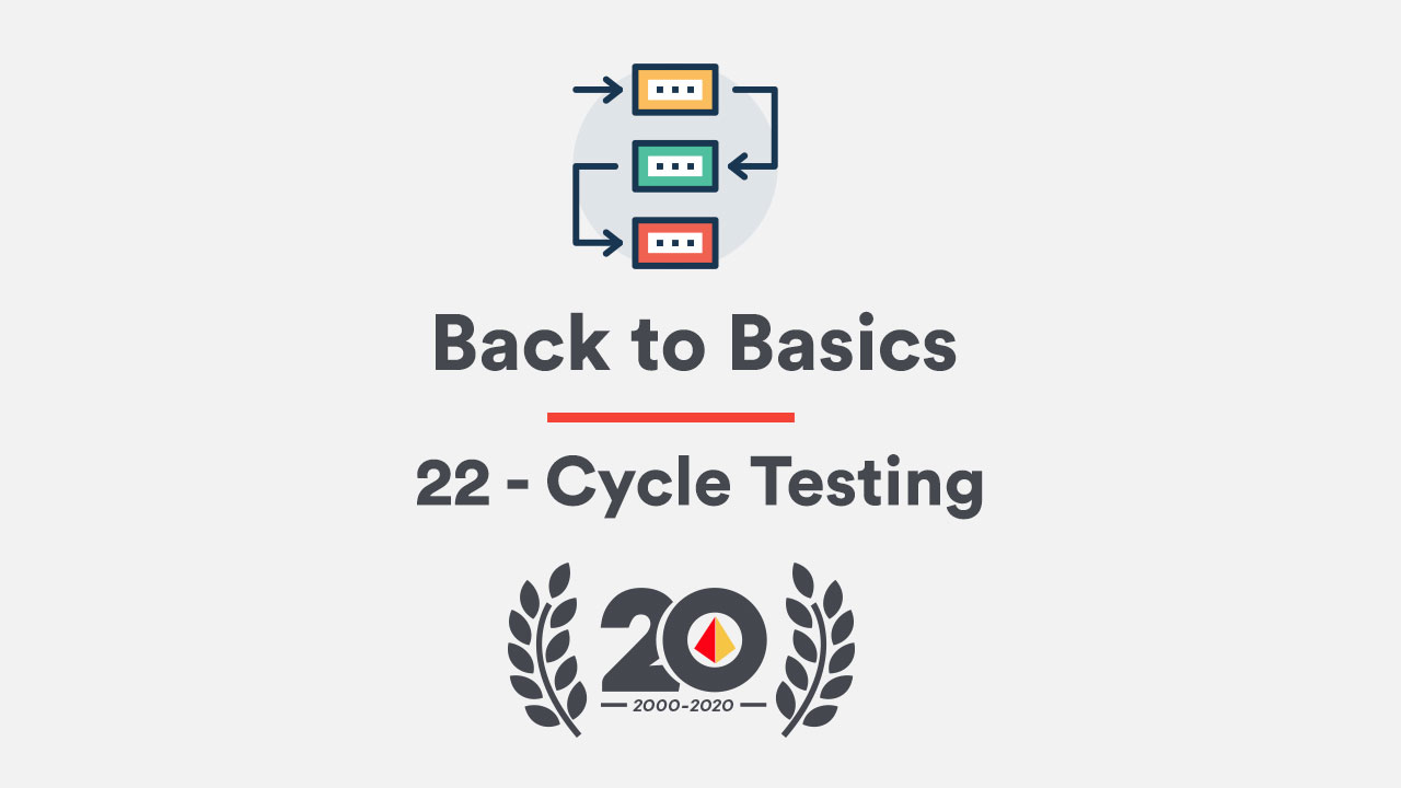 Back to Basics 22 – Cycle Testing