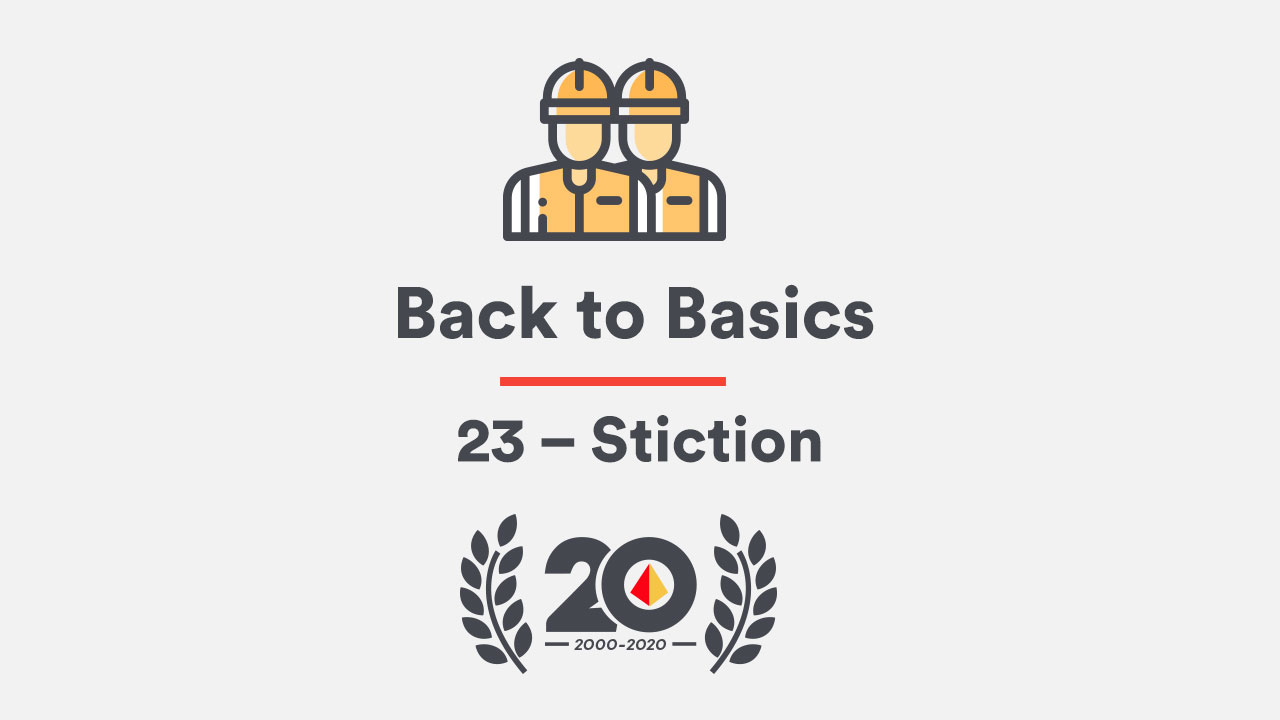 Back to Basics 23 – Stiction