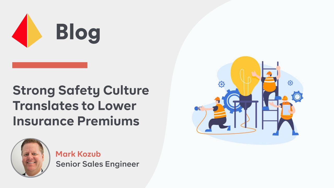 Strong Safety Culture Translates to Lower Insurance Premiums