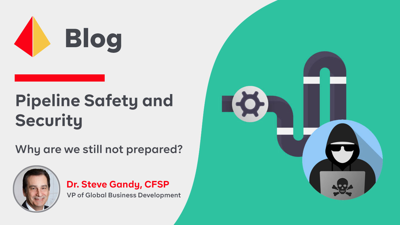 Pipeline Safety and Security – Why are we still not prepared?