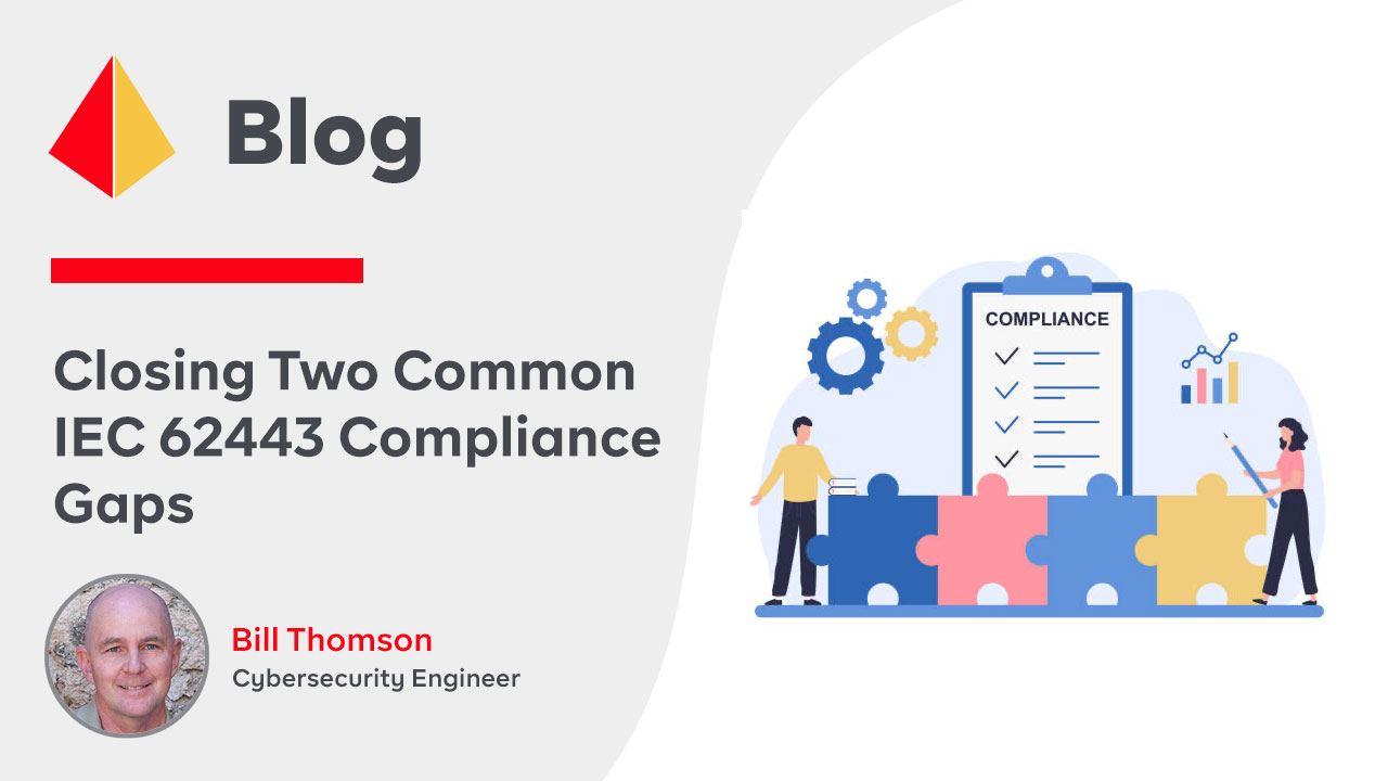 Closing Two Common IEC 62443 Compliance Gaps