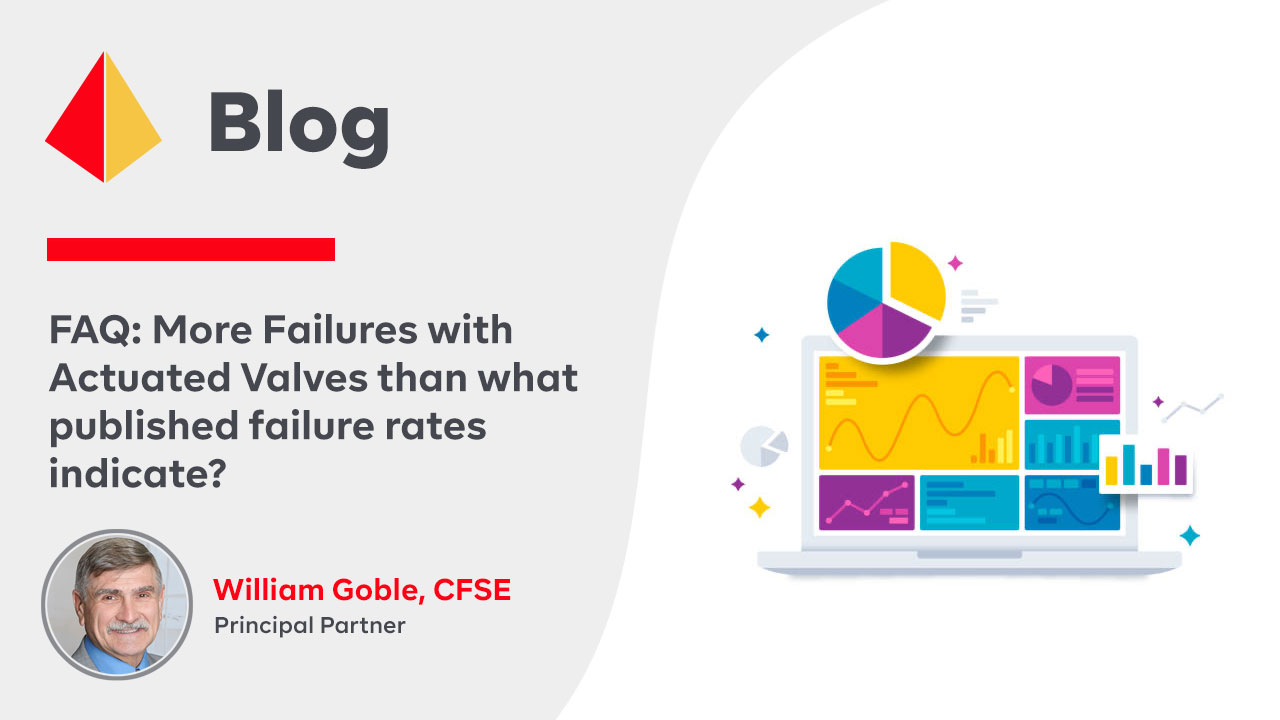 FAQ: More Failures with Actuated Valves than what published failure rates indicate?