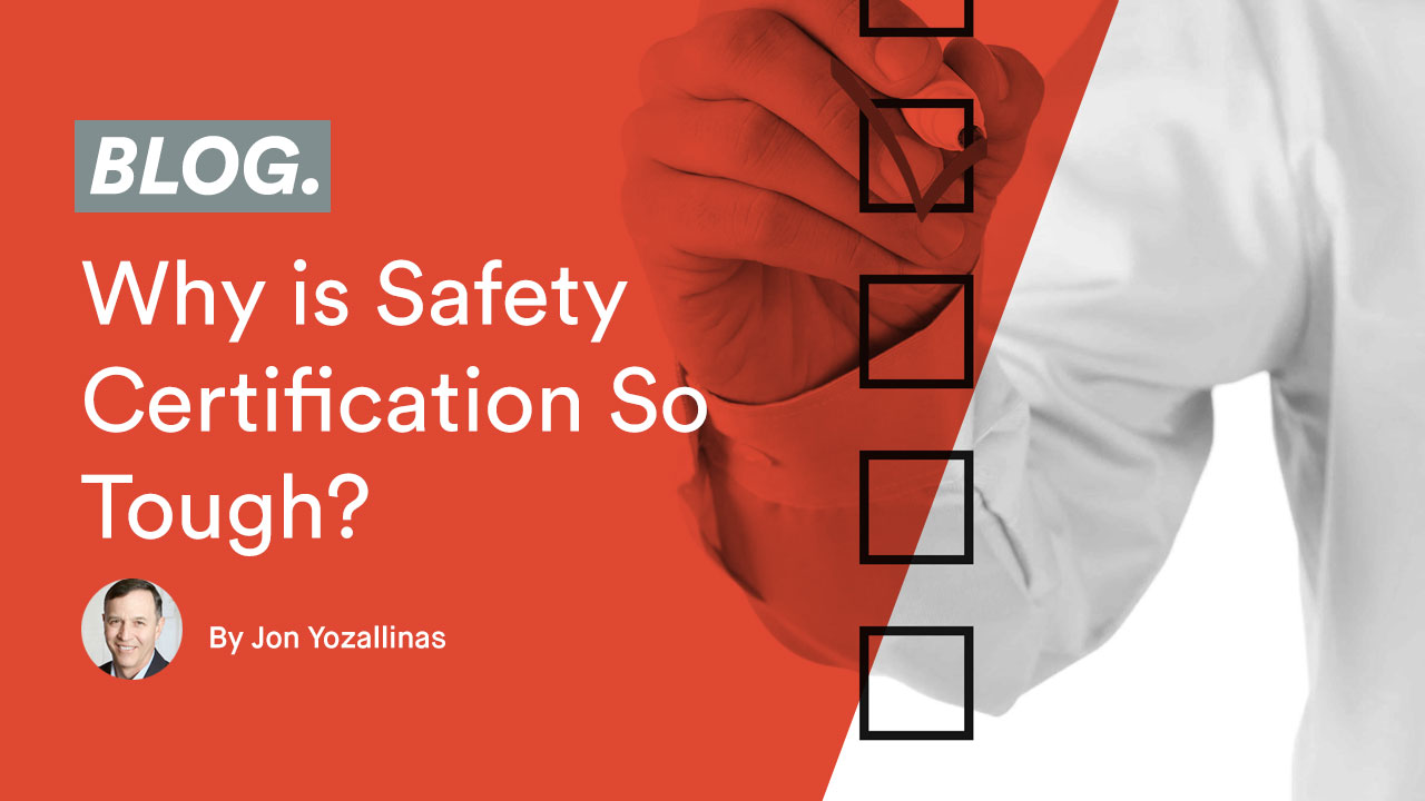 Why is Safety Certification So Tough?